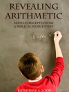 Revealing Arithmetic: Math Concepts from a Biblical Worldview