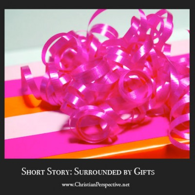 Short Story: Surrounded by Gifts