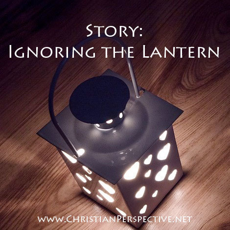Short Story: Ignoring the Lantern