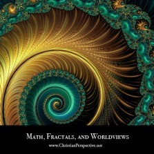 math, fractals, and worldviews