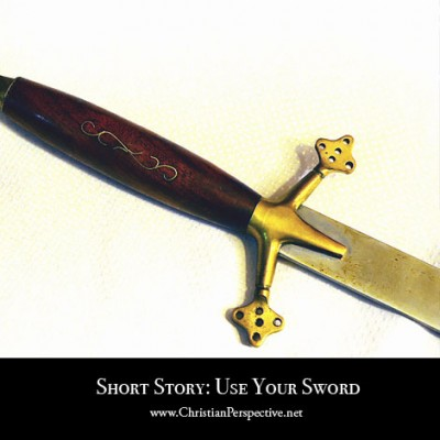 Short Story: Use Your Sword
